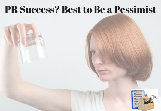 PR Success- Best to Be a Pessimist