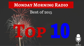 Hear the most popular Monday Morning Radio episodes of 2015